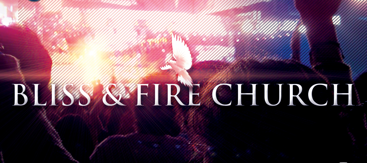 Bliss & Fire Church